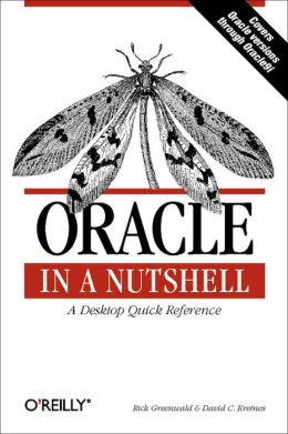 Oracle in a Nutshell: A Desktop Quick Reference