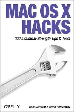 Mac OS X Hacks: 100 Industrial Strength Tips and Tricks
