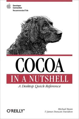 Cocoa in a Nutshell (O'Reilly Nutshell Series)