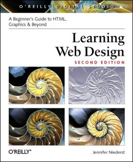 Learning Web Design: A Beginner's Guide to HTML, Graphics, and Beyond, Second Edition