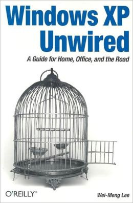 Windows XP Unwired: A Guide for Home, Office, and the Road