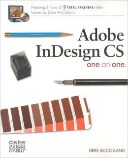 Adobe InDesign CS One-on-One: Featuring Total Training Video
