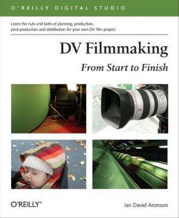 DV Filmmaking: From Start to Finish