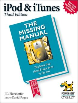 iPod and iTunes: The Missing Manual