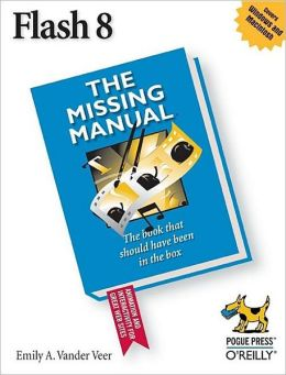 Flash 8: The Missing Manual
