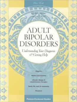 Adult Bipolar Disorders: Understanding Your Diagnosis and Getting Help