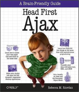 Head First Ajax (Head First Series)
