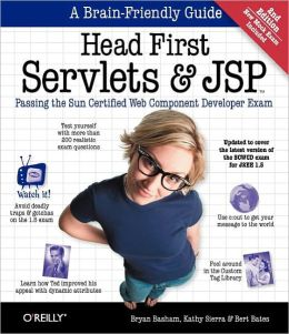 Head First Servlets and JSP: Passing the Sun Certified Web Component Developer Exam, 2nd Edition
