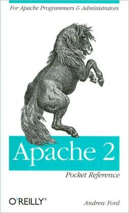 Apache 2 Pocket Refernce: For Apache Programmers and Administrators (Pocket Reference (O'Reilly) Series)