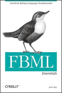 FBML Essentials: Facebook Markup Language Fundamentals