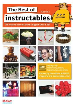 The Best of Instructables, Volume 1
