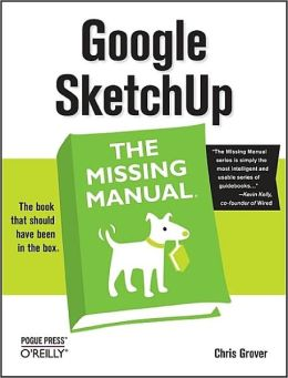 Google SketchUp: The Missing Manual