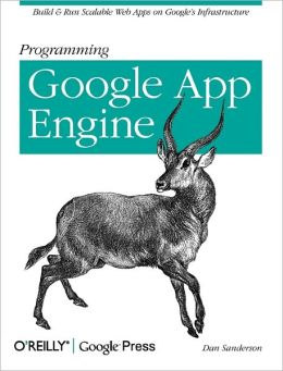 Programming Google App Engine (Animal Guide Series)