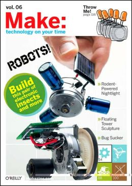 Make: Technology on Your Time, Volume 6