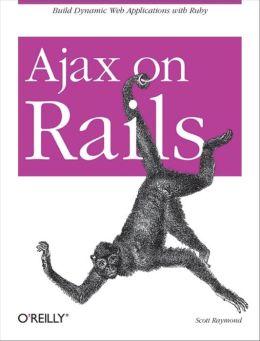 Ajax on Rails: Build Dynamic Web Applications with Ruby