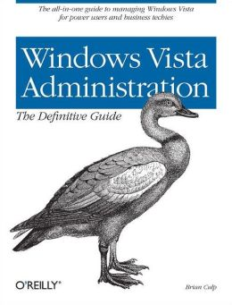 Windows Vista Administration: The Definitive Guide