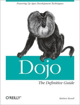Dojo: The Definitive Guide: The Definitive Guide