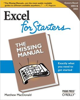 Excel 2003 for Starters: The Missing Manual: The Missing Manual