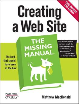 Creating a Web Site: The Missing Manual: The Missing Manual