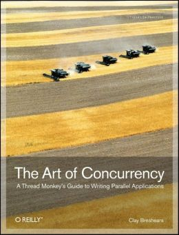 The Art of Concurrency: A Thread Monkey's Guide to Writing Parallel Applications