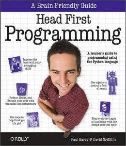 Head First Programming: A Learner's Guide to Programming Using the Python Language (Head First Series)