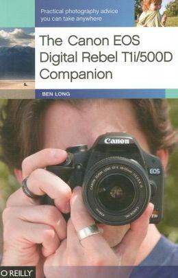 The Canon EOS Digital REbel Tli/500D Companion
