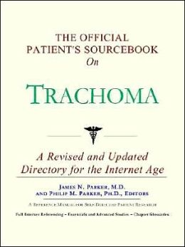 Official Patient's SourceBook on Trachoma
