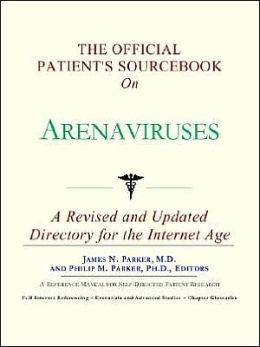 Official Patient's SourceBook on Arenaviruses