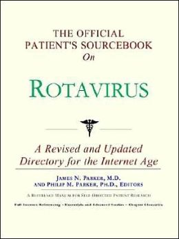 Official Patient's SourceBook on Rotavirus