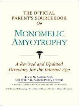 The Official Parent's SourceBook on Monomelic Amyotrophy (The Offical Parents Guide Series)