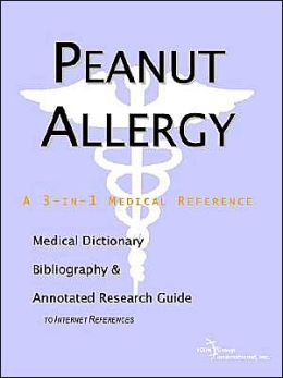 Peanut Allergy - A Medical Dictionary, Bibliography, and Annotated Research Guide to Internet References