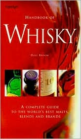 Handbook of Whisky: A Complete Guide to the World's Best Malts, Blends and Brands