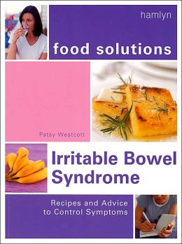 Irritable Bowel Syndrome (Food Solutions):: Recipes and Advice to Control Symptoms