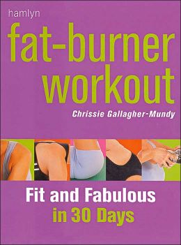 Fat-Burner Workout: Fit and Fabulous in 30 Days