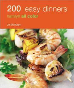 200 Easy Dinners: Hamlyn All Color