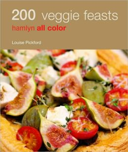 200 Veggie Feasts: Hamlyn All Color