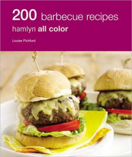200 BBQ Recipes: Hamlyn All Color