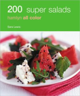 200 Super Salads: Hamlyn All Color