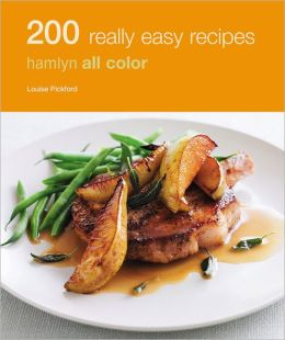 200 Really Easy Recipes: Hamlyn All Color