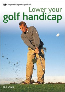 Lower Your Golf Handicap: A Pyramid Sport Paperback