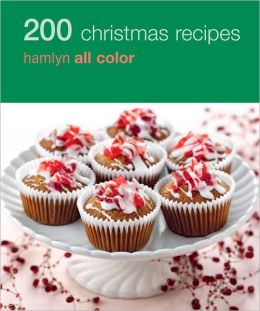 200 Christmas Recipes: Hamlyn All Color