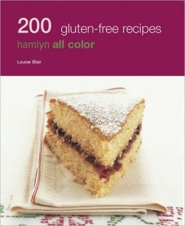 200 Gluten Free Recipes: Hamlyn All Color