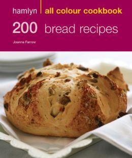 200 Bread Recipes: Hamlyn All Colour Cookbook