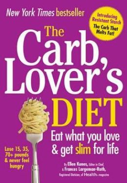The Carb Lover's Diet. Ellen Kunes & Frances Largeman-Roth