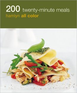 200 Twenty-Minute Meals: Hamlyn All Color