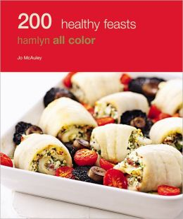 200 Healthy Feasts: Hamlyn All Color