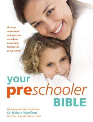 Your Preschooler Bible: The most authoritative and up-to-date source book on caring for toddlers and young children