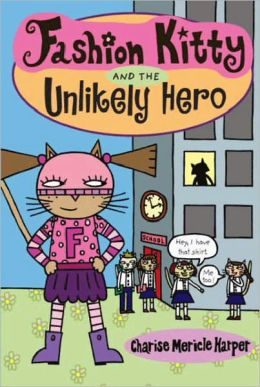 Fashion Kitty And The Unlikely Hero (Turtleback School & Library Binding Edition)