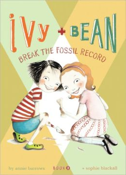 Ivy and Bean Break the Fossil Record (Ivy and Bean Series #3) (Turtleback School & Library Binding Edition)