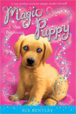 A New Beginning (Magic Puppy Series #1) (Turtleback School & Library Binding Edition)